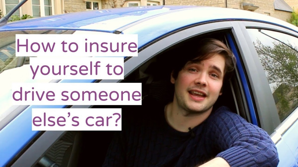 How to insure yourself to drive someone else's car