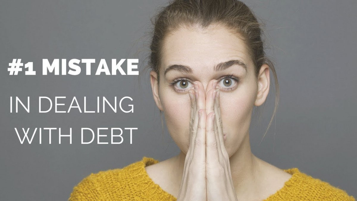 The #1 Mistake People Make in Dealing with Debt