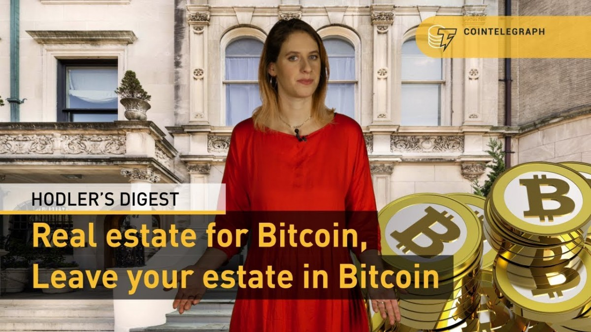 Real Estate for Bitcoin, Leave Your Estate in Bitcoin | Hodler's Digest